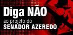 Contra o projeto do Senador Azeredo