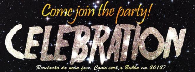 Bubba São Paulo - Celebration