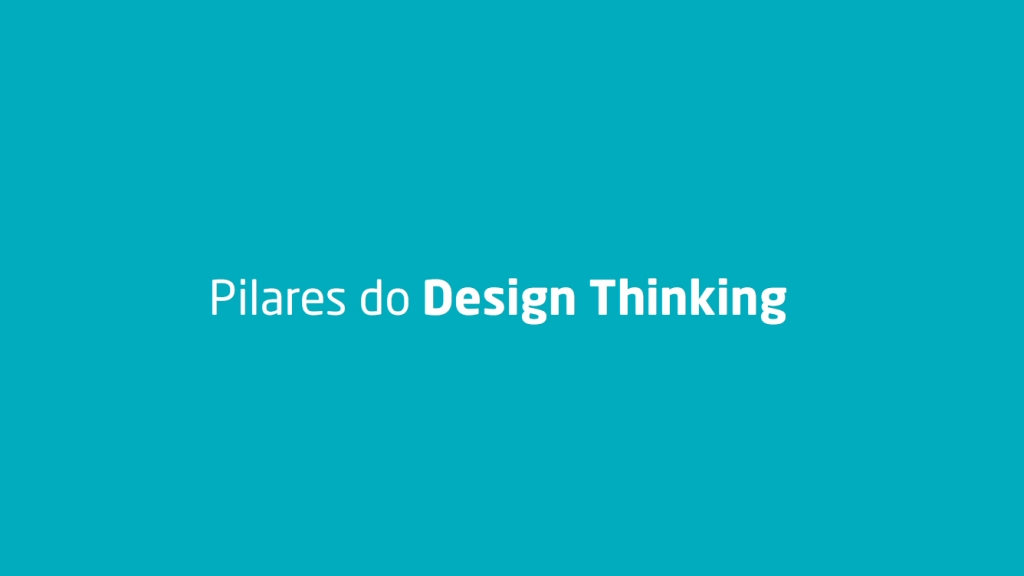 Pilares do Design thinking